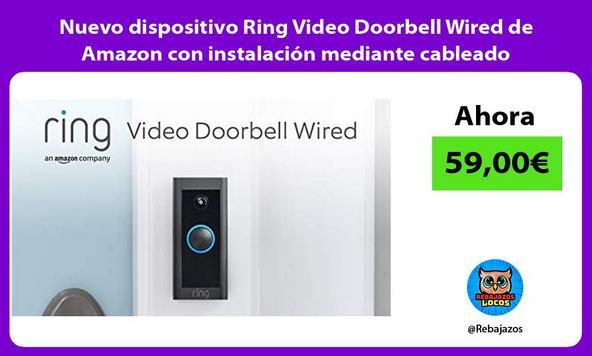 Nuevo dispositivo Ring Video Doorbell Wired de Amazon con instalación mediante cableado