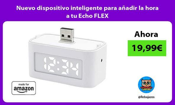 Nuevo dispositivo inteligente para añadir la hora a tu Echo FLEX