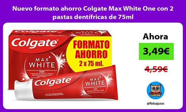 Nuevo formato ahorro Colgate Max White One con 2 pastas dentífricas de 75ml