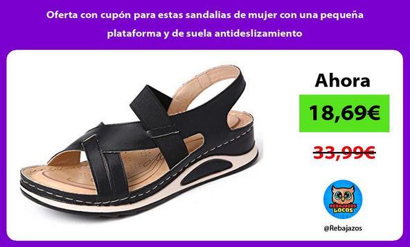 Oferta con cupón para estas sandalias de mujer con una pequeña plataforma y de suela antideslizamiento