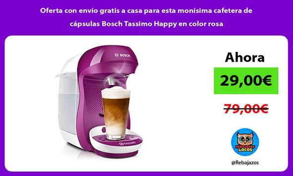 Oferta con envío gratis a casa para esta monísima cafetera de cápsulas Bosch Tassimo Happy en color rosa