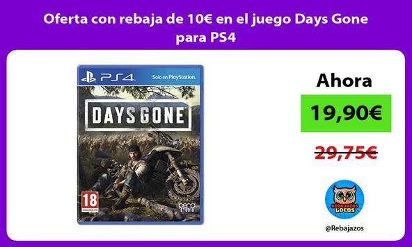 Oferta con rebaja de 10€ en el juego Days Gone para PS4