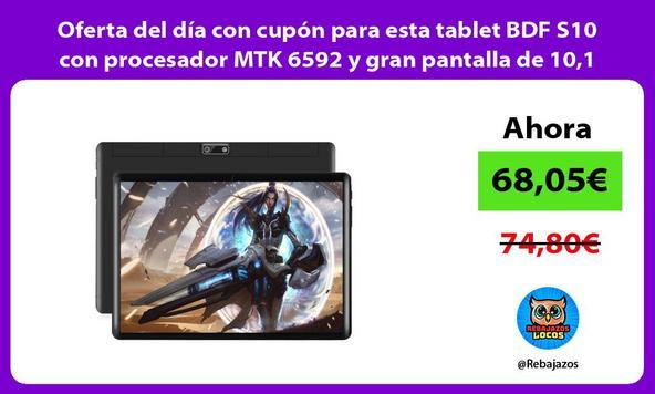 Oferta del día con cupón para esta tablet BDF S10 con procesador MTK 6592 y gran pantalla de 10,1