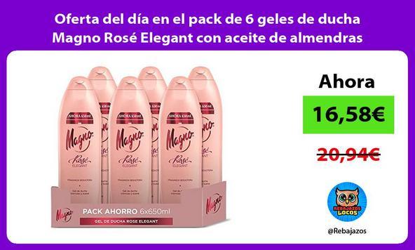 Oferta del día en el pack de 6 geles de ducha Magno Rosé Elegant con aceite de almendras