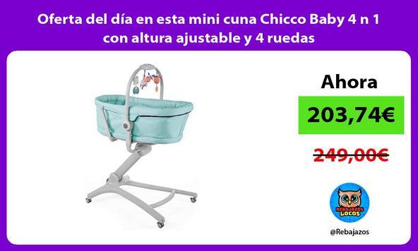 Oferta del día en esta mini cuna Chicco Baby 4 n 1 con altura ajustable y 4 ruedas