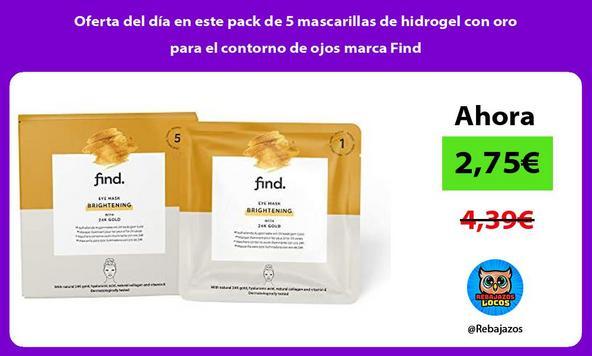 Oferta del día en este pack de 5 mascarillas de hidrogel con oro para el contorno de ojos marca Find
