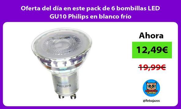Oferta del día en este pack de 6 bombillas LED GU10 Philips en blanco frío