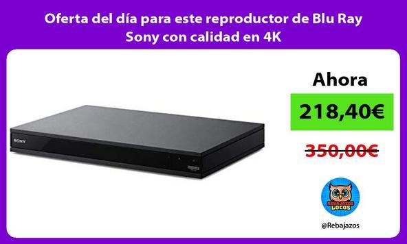 Oferta del día para este reproductor de Blu Ray Sony con calidad en 4K