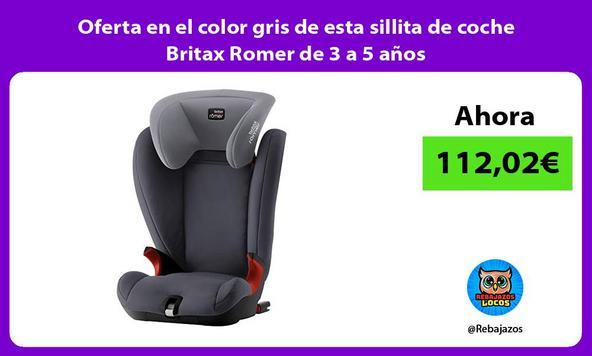 Oferta en el color gris de esta sillita de coche Britax Romer de 3 a 5 años