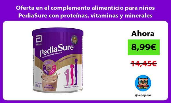 Oferta en el complemento alimenticio para niños PediaSure con proteínas, vitaminas y minerales