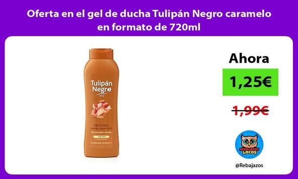 Oferta en el gel de ducha Tulipán Negro caramelo en formato de 720ml