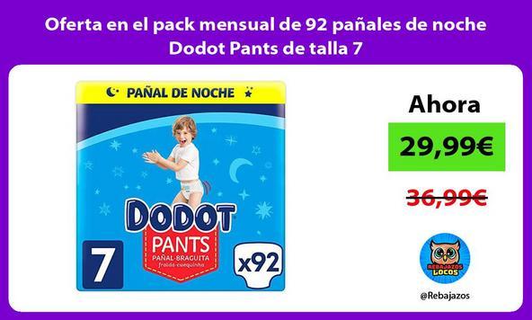 Oferta en el pack mensual de 92 pañales de noche Dodot Pants de talla 7