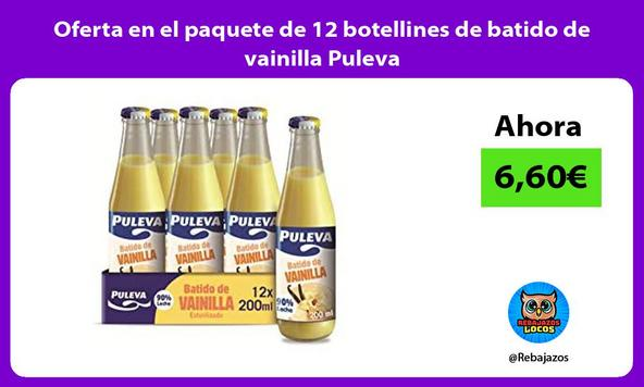 Oferta en el paquete de 12 botellines de batido de vainilla Puleva