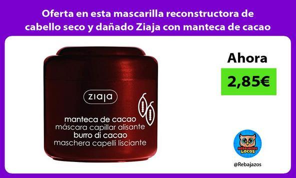 Oferta en esta mascarilla reconstructora de cabello seco y dañado Ziaja con manteca de cacao