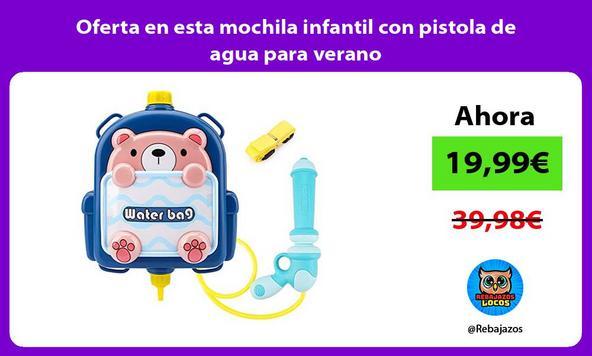 Oferta en esta mochila infantil con pistola de agua para verano
