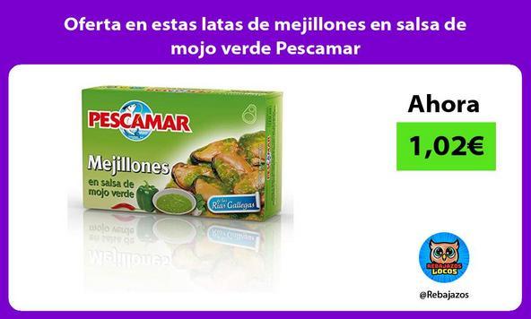 Oferta en estas latas de mejillones en salsa de mojo verde Pescamar