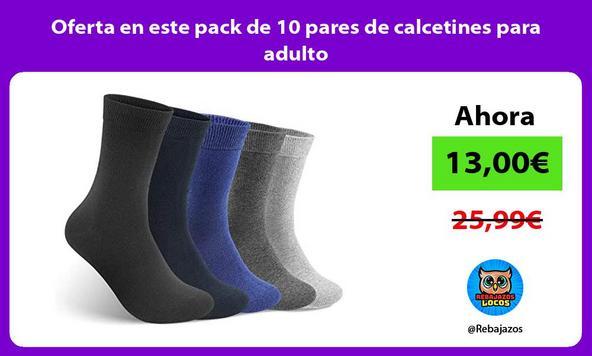 Oferta en este pack de 10 pares de calcetines para adulto