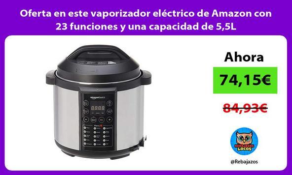 Oferta en este vaporizador eléctrico de Amazon con 23 funciones y una capacidad de 5,5L