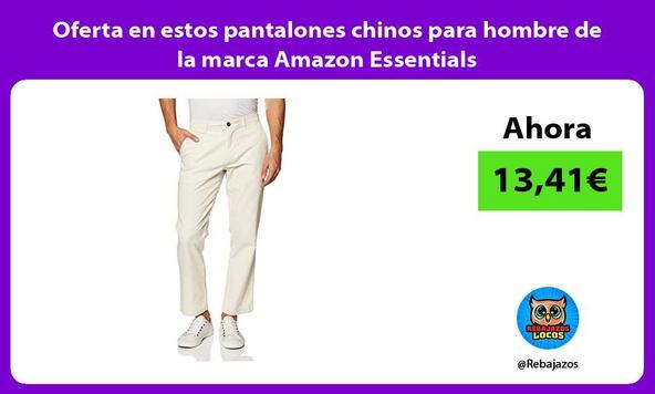 Oferta en estos pantalones chinos para hombre de la marca Amazon Essentials