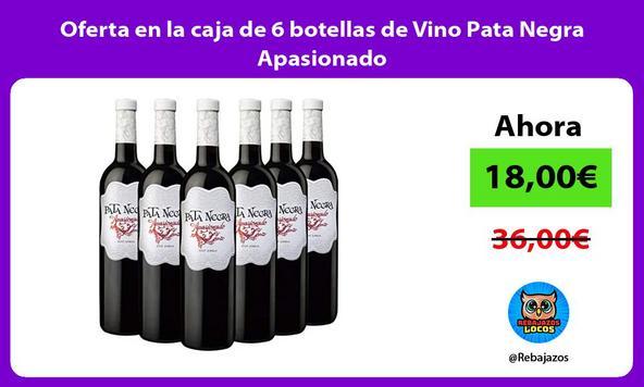 Oferta en la caja de 6 botellas de Vino Pata Negra Apasionado