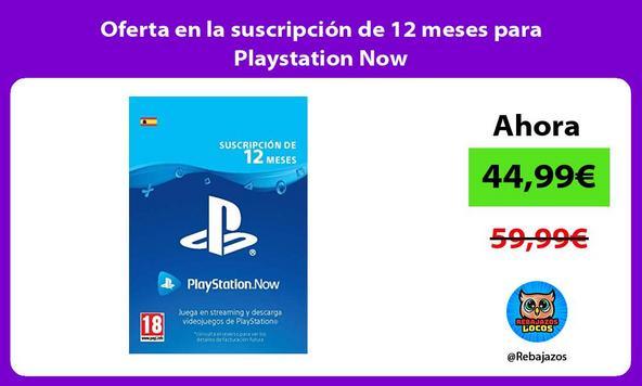 Oferta en la suscripción de 12 meses para Playstation Now