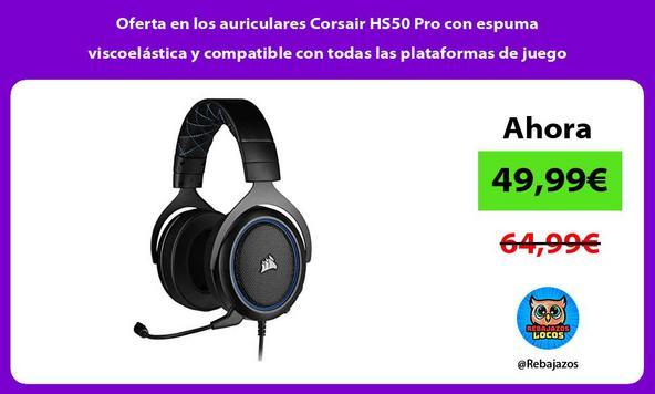 Oferta en los auriculares Corsair HS50 Pro con espuma viscoelástica y compatible con todas las plataformas de juego