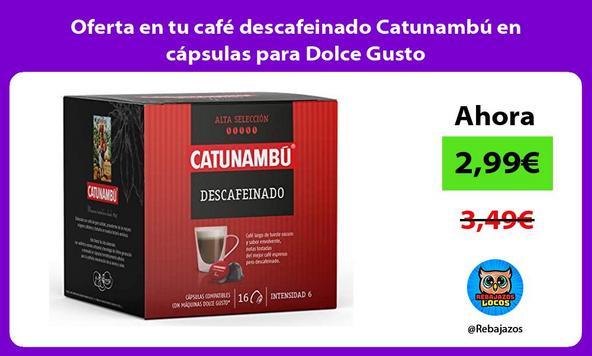 Oferta en tu café descafeinado Catunambú en cápsulas para Dolce Gusto