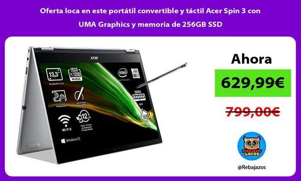Oferta loca en este portátil convertible y táctil Acer Spin 3 con UMA Graphics y memoria de 256GB SSD