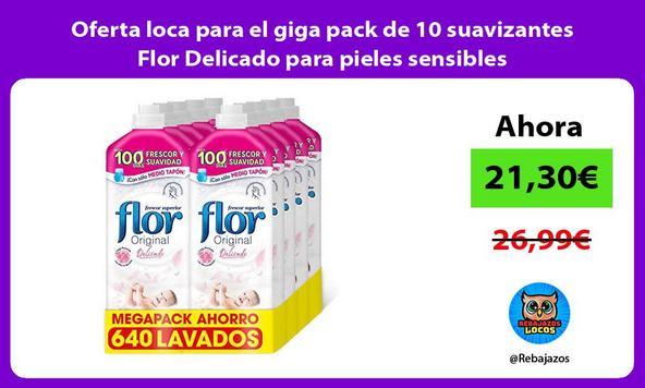 Oferta loca para el giga pack de 10 suavizantes Flor Delicado para pieles sensibles