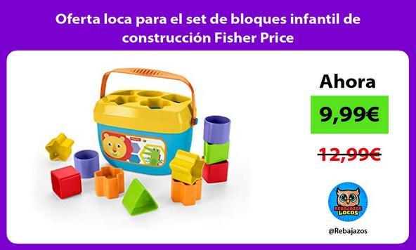 Oferta loca para el set de bloques infantil de construcción Fisher Price