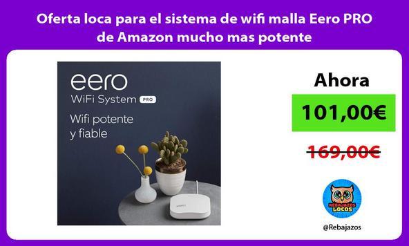 Oferta loca para el sistema de wifi malla Eero PRO de Amazon mucho mas potente