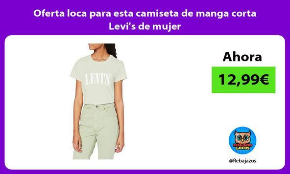 Oferta loca para esta camiseta de manga corta Levi's de mujer