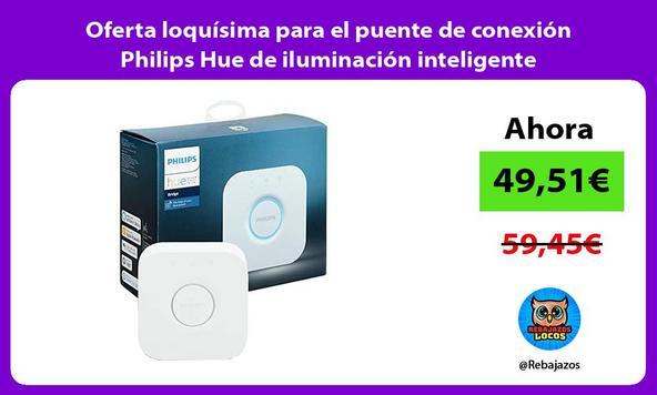 Oferta loquísima para el puente de conexión Philips Hue de iluminación inteligente