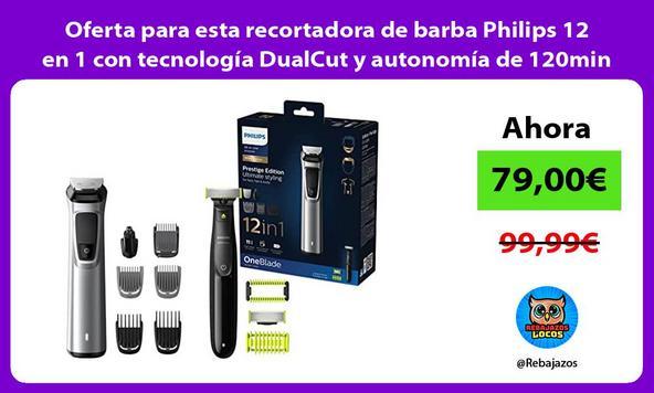 Oferta para esta recortadora de barba Philips 12 en 1 con tecnología DualCut y autonomía de 120min