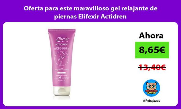 Oferta para este maravilloso gel relajante de piernas Elifexir Actidren