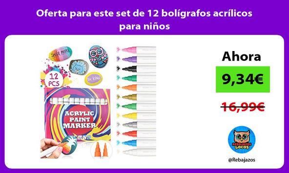 Oferta para este set de 12 bolígrafos acrílicos para niños