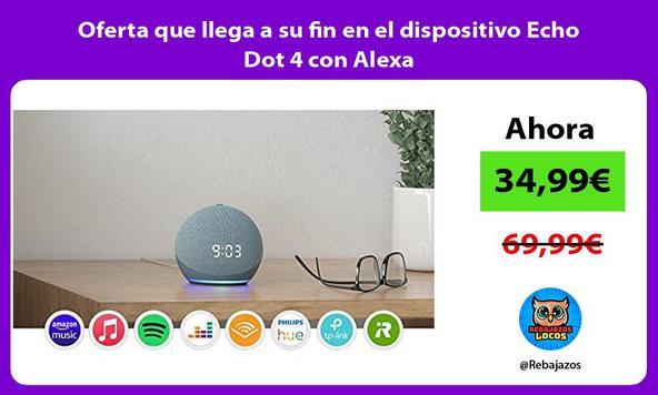 Oferta que llega a su fin en el dispositivo Echo Dot 4 con Alexa