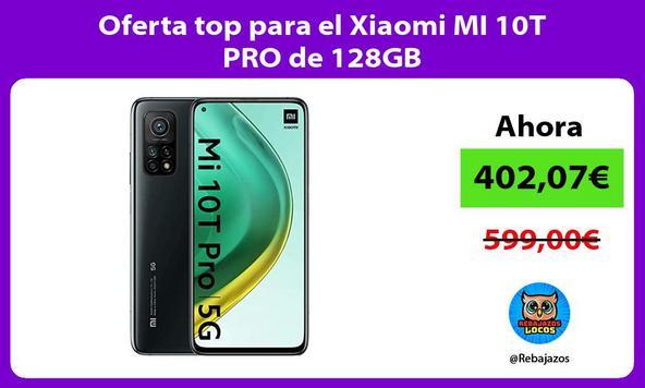 Oferta top para el Xiaomi MI 10T PRO de 128GB