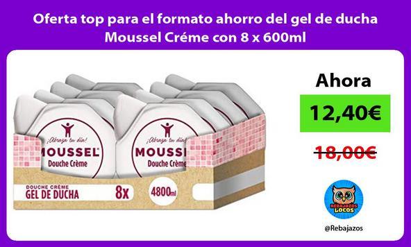 Oferta top para el formato ahorro del gel de ducha Moussel Créme con 8 x 600ml