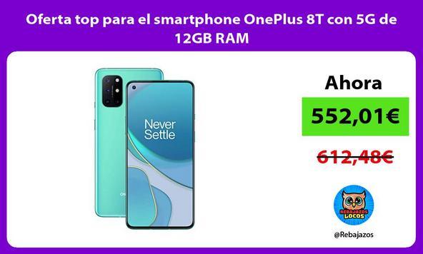 Oferta top para el smartphone OnePlus 8T con 5G de 12GB RAM