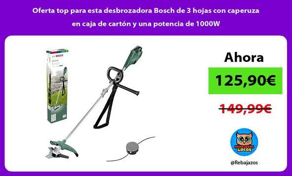 Oferta top para esta desbrozadora Bosch de 3 hojas con caperuza en caja de cartón y una potencia de 1000W