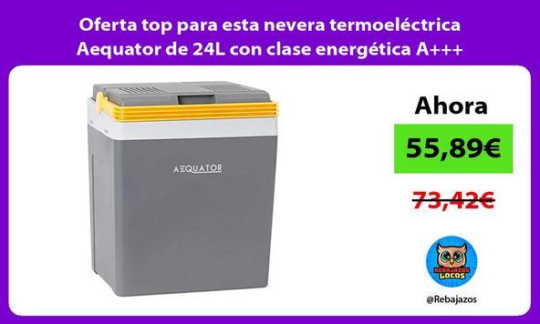 Oferta top para esta nevera termoeléctrica Aequator de 24L con clase energética A+++