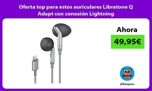 Oferta top para estos auriculares Libratone Q Adapt con conexión Lightning