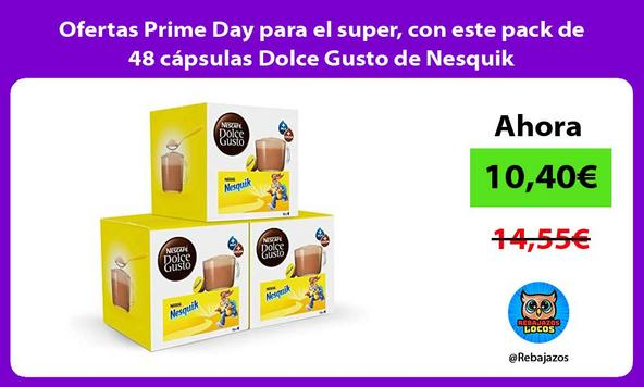 Ofertas Prime Day para el super, con este pack de 48 cápsulas Dolce Gusto de Nesquik