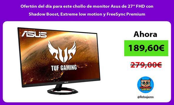 """Ofertón del día para este chollo de monitor Asus de 27"""" FHD con Shadow Boost, Extreme low motion y FreeSync Premium"""