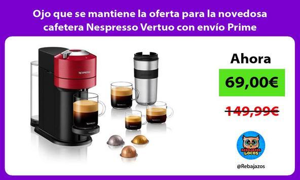 Ojo que se mantiene la oferta para la novedosa cafetera Nespresso Vertuo con envío Prime