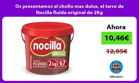Os presentamos el chollo mas dulce, el tarro de Nocilla fluida original de 2Kg