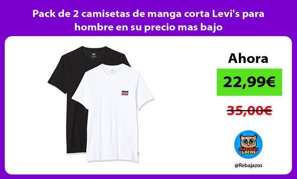 Pack de 2 camisetas de manga corta Levi's para hombre en su precio mas bajo