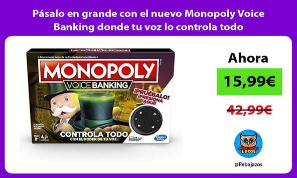 Pásalo en grande con el nuevo Monopoly Voice Banking donde tu voz lo controla todo