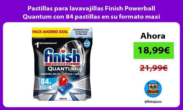 Pastillas para lavavajillas Finish Powerball Quantum con 84 pastillas en su formato maxi